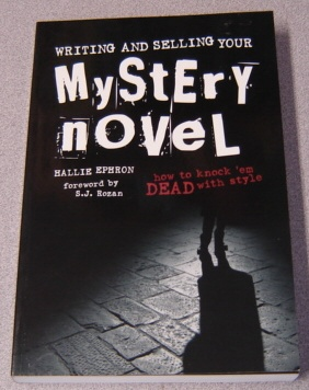 Image for Writing And Selling Your Mystery Novel: How To Knock 'em Dead With Style