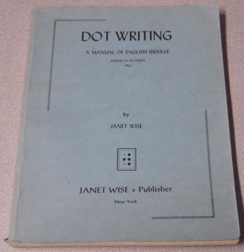 Image for Dot Writing: A Manual Of English Braille (American Revision, 1965)