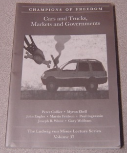 Image for Cars and Trucks, Markets and Governments (Champions of Freedom, Ludwig von Mises Lecture Series, Volume 37)