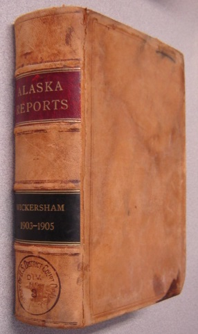 Image for Alaska Reports, Volume 2, Containing The Decisions of the District Judges of Alaska Territory From January 1, 1903 to January 1, 1906