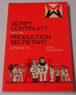 Image for Script Continuity & the Production Secretary in Film & TV (Media Manuals Series, Communication Arts Books)